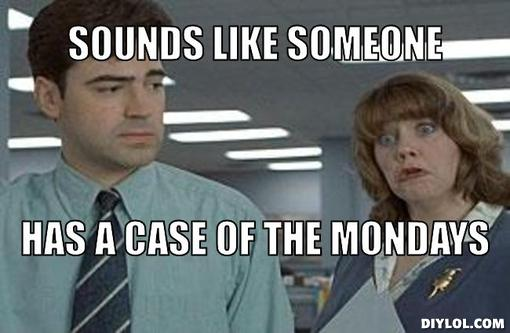 How Do You Feel AboutMondays?